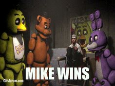 mike wins~ FNAF~ omg foxy is like stfu x)