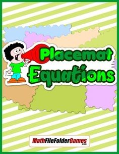Solving Equations - Placemat EquationsDivide your class into teams of four. Prepare an extra large placemat for each table. The placemat should have an acetate sheet over it so that students can use color markers and you can erase it later to hand off to another group.....=============================================This solving equations activity is also included in my Focus On Solving Equations BUNDLE.