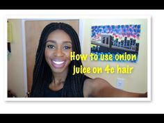 how to use onion juice on 4c hair