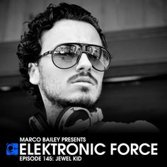 Monday 8.00pm – Elektronic Force Radio Show #145 with JEWEL KID – TECHNO CHANNEL