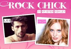 Rock Chick by Kristen Ashely - Lee & Indy  *Christy's Casting*