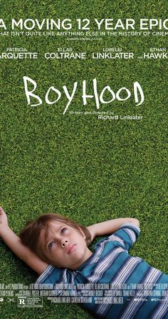Boyhood (2014) by Richard Linklater. Brilliant film: I can't recommend it more.