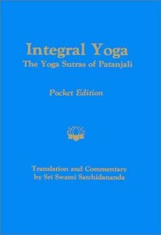 Integral Yoga-The Yoga Sutras of Patanjali Pocket Edition by Sri Swami Satchidananda, http://www.amazon.com/gp/product/0932040284/ref=cm_sw_r_pi_alp_pzMmqb10P3VE4