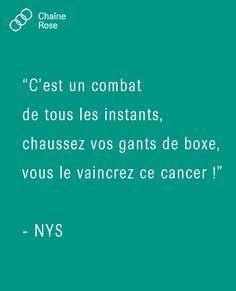 C'est un combat de tous les instants, chaussez vos gants de boxe, vous le vaincrez ce cancer ! - NYS