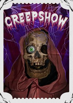 """Creepshow - Custom Poster Custom poster based on """"Creepshow"""" written by Stephen King and directed by George A. Romero"""