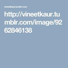 http://vineetkaur.tumblr.com/image/9262846138