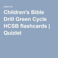 Children's Bible Drill Green Cycle HCSB flashcards | Quizlet