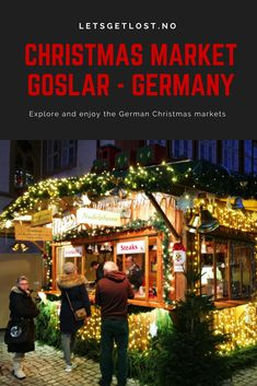 The best way to explore and enjoy the  Christmas Market in Goslar - Germany