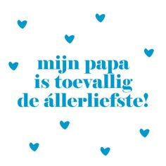Mijn #Papa is de allerliefste #vaderdag Just Be You, Daddy, Humor, Tips, Quotes, Gift, Quotations, Humour, Be You
