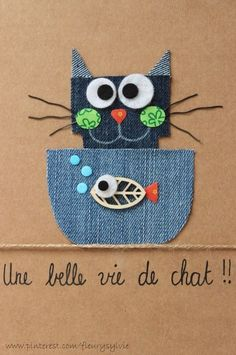 O collec '- local toutpetitrien! Jean Crafts, Denim Crafts, Paper Crafts, Cat Cards, Kids Cards, Denim Art, Fabric Cards, Sewing Appliques, Animal Cards