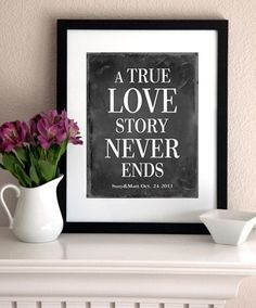Wedding Print Wedding gift Wedding decor/Personalized Gift(A True Love Story Never Ends ) Print-Personalize with names and date