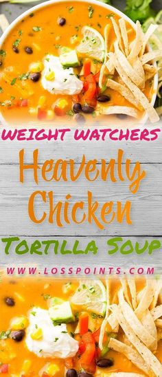 Heavenly Chicken Tortilla Soup - Loss Points - New Ideas Weight Watchers Meal Plans, Weight Watchers Diet, Weight Watcher Dinners, Weight Watchers Chicken, Skinny Recipes, Ww Recipes, Soup Recipes, Chicken Recipes, Cooking Recipes