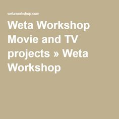 Weta Workshop Movie and TV projects » Weta Workshop