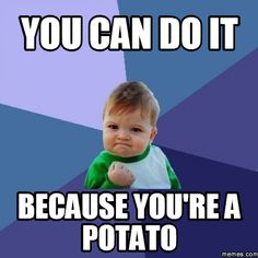 potato meme - Google Search