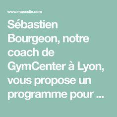 Sébastien Bourgeon, notre coach de GymCenter à Lyon, vous propose un programme pour muscler vos biceps, triceps et avant-bras en 4 semaines.