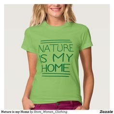 Nature is my Home T Shirt