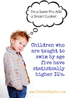 Let's hear it for our kids at Charlotte Aquatics! Children who are taught to swim by age five have statistically higher IQ's.
