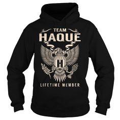 [Hot tshirt name list] Team HAQUE Lifetime Member Last Name Surname T-Shirt Best Shirt design Hoodies, Funny Tee Shirts