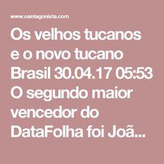 Os velhos tucanos e o novo tucano  Brasil 30.04.17 05:53 O segundo maior vencedor do DataFolha foi João Doria. Seus concorrentes dentro do PSDB – Geraldo Alckmin e Aécio Neves – simplesmente derreteram. Eles aparecem em quarto ou quinto lugar no primeiro turno, com ridículos 6% e 8%. Quanto a João Doria, ele tem apenas 9% do eleitorado, mas sua margem de crescimento é grande, como mostra seu desempenho no segundo turno com Lula: ele perde por 43% a 32%.