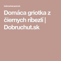 Domáca griotka z čiernych ríbezlí | Dobruchut.sk Vodka