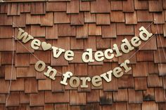 We've Decided On Forever Gold Wedding Banner. Great for an Engagement party, shower, and wedding