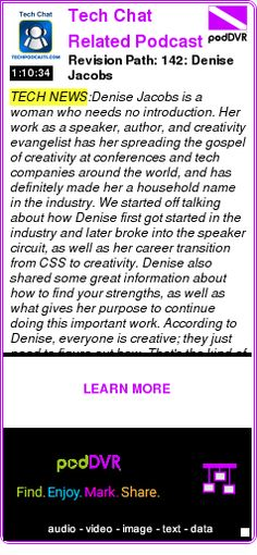 #TECH #PODCAST  Tech Chat Related Podcast on the Tech Podcast Network    Revision Path: 142: Denise Jacobs    LISTEN...  http://podDVR.COM/?c=c88dbc28-9998-e4a2-d3c2-00bad1c96917