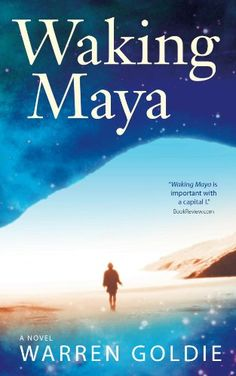 Waking Maya - When 22-year-old Maya Burke digs up an old journal written by her long-lost father, what she finds is a plan for a spiritual journey—created specifically for her. As she explores its teachings, she is catapulted onto a mind-bending, cross-country adventure on the trail of his legacy, and swept up into a world of psychic visions, energy vortexes, synchronicities, government spying programs, and a spiritual underground