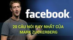20 Câu Nói Nổi Tiếng Nhất của Tỷ Phú Mark Zuckerberg về Thành Công ông c...
