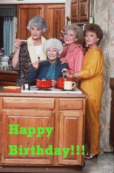 The Golden Girls Golden Girls, Happy Birthday, Happy Aniversary, Happy B Day, The Golden Girls, Happy Birth Day