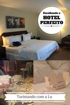 Dicas completas de como escolher o hotel perfeito para sua viagem.  Blog de Viagens Turistando com a Lu