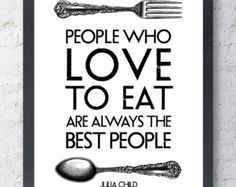 Kitchen Art Print. Love To Eat Julia Child quote. Gourmet Hostess Gift ...