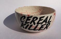 "Cereal Bowl, Cereal Killer, Bowl, Serving Bowl, Dinnerware, Play-on-Words ""Cereal Killer"", Gift"