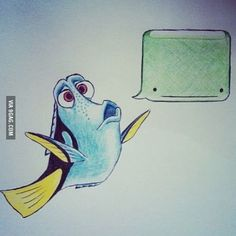Dory, you cannot speak whale!