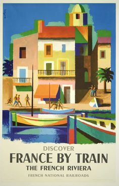 Discover France by Train: The French Riviera Poster classic, France, high resolution, old, poster, retro, transportation, travel, vintage #VintagePosters, #VintageTravelPosters