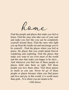 Home Quote & Poetry Print – Nikki Banas, Walk the Earth, Inspiring & encouraging quotes Source by WalkTheEarthWriter quotes Soul Love Quotes, Words Quotes, Quotes To Live By, Home Quotes And Sayings, Home Qoutes, Quotes About Home, Be Kind Quotes, Rough Day Quotes, Happy Place Quotes