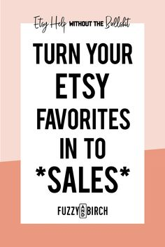 Transform Your Etsy Favorites into Sales     If you get a lot of Etsy favorites each day, but no SALES...then you're losing money everyday! Click here to learn how you can fix it. #etsy #etsyshop #etsyseller #diy #tutorial #doityourself #craft #crafts #creative #crafty