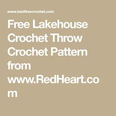 Free Lakehouse Crochet Throw Crochet Pattern from www.RedHeart.com