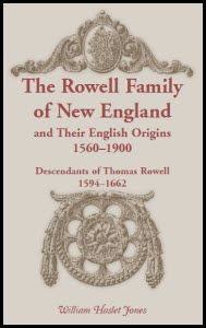 The Rowell Family of New England and Their English Origins, Descendants of Thomas Rowell Decendants, Family Genealogy, Origins, Family History, New England, English, The Originals, News, Salisbury