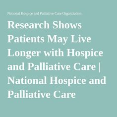 Research Shows Patients May Live Longer with Hospice and Palliative Care | National Hospice and Palliative Care Organization