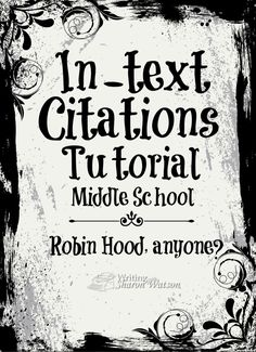 Students will learn in this tutorial when and how to use an in-text citation. They'll also practice putting some together. Robin Hood may be involved.