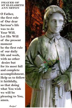 Our Morning Offering – 4 January PRAYER of ST ELIZABETH ANN SETON O Father, the first rule of Our dear Saviour's life was to do Your Will..#mypic Irish Catholic, Catholic Religion, Catholic Prayers, Catholic Saints, Patron Saints, Elizabeth Ann Seton, American Heritage Girls, Personal Prayer, Mom Died