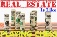 Real Estate Is Like Playing Chess (via http://bit.ly/1qavg9Q) #realestate #chess