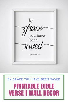 Verse for Today: By grace you have been saved   Printable Bible Verse   Wall Decor   Ephesians 2:8   Scripture art - Christian art - Home decor #affiliate