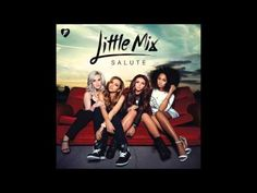 ▶ Little Mix - Salute (Deluxe Edition) [Full Album] [All Songs] - YouTube