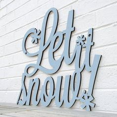 """$75 ~ Let it Snow LARGE sign made by spunkyfluff on Etsy ~ Measures 17.5""""H x 18.5""""W x .25""""D ~ Multiple color choices 