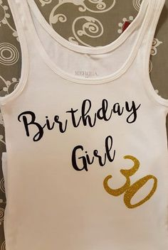 Birthday Girl Tank Top 30th Birthday by CreationsbyJali on Etsy