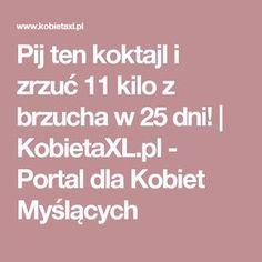 Pij ten koktajl i zrzuć 11 kilo z brzucha w 25 dni!   KobietaXL.pl - Portal dla Kobiet Myślących