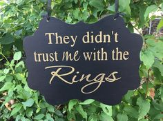 They didn't trust me with the Rings Ring Security Wood Sign Decoration Ring bearer sign wedding sign by NeseDecor on Etsy https://www.etsy.com/listing/249521308/they-didnt-trust-me-with-the-rings-ring