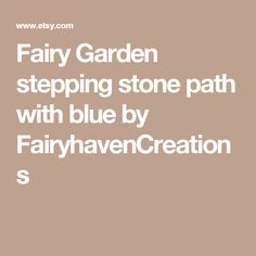 Fairy Garden stepping stone path with blue by FairyhavenCreations