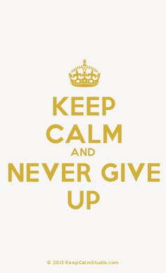 [Crown] Keep Calm And Never Give Up
